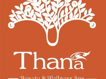 THANA Beauty&wellness SPA·泰式SPA(东林美域店)