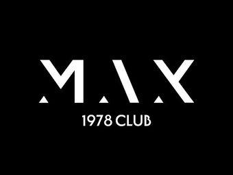 Max 1978club轰趴