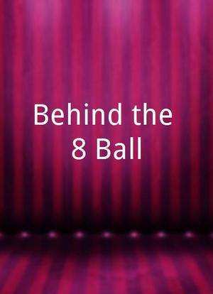 Behind the 8 Ball海报封面图