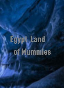 Egypt: Land of Mummies