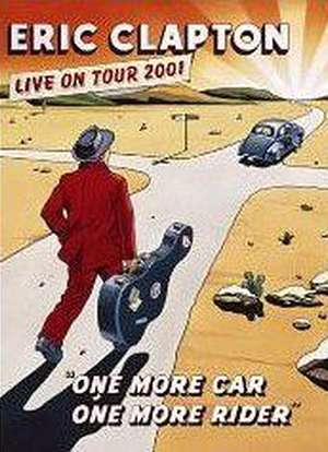 Eric Clapton: One More Car, One More Rider - Live on Tour 2001海报封面图